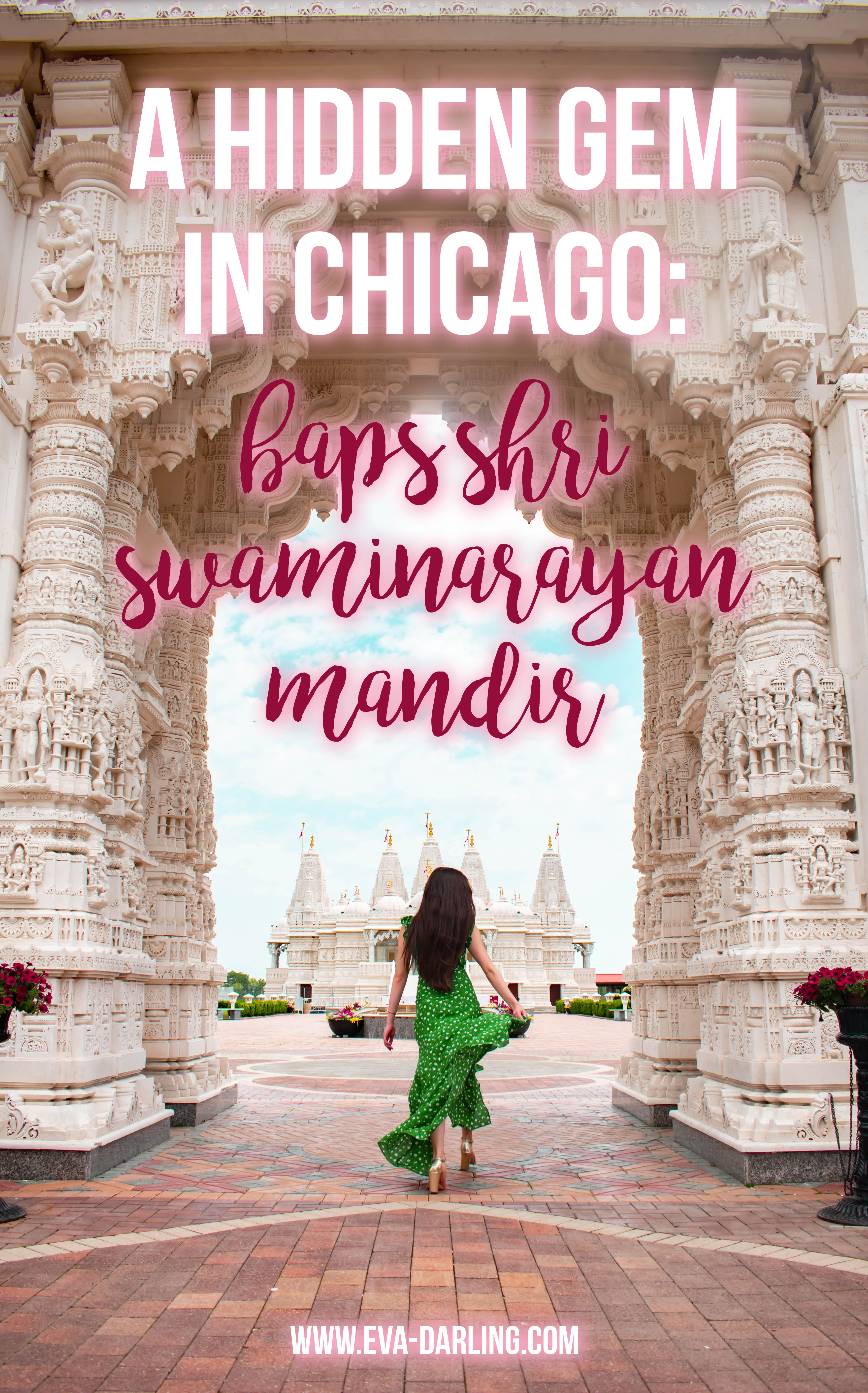 travel blogger eva phan of eva darling baps shri swaminarayan mandir hidden gem chicago illinois things to do in bartlett secret spot chicago unique things to do in chitown chi midwest travel ideas travel guide chicago
