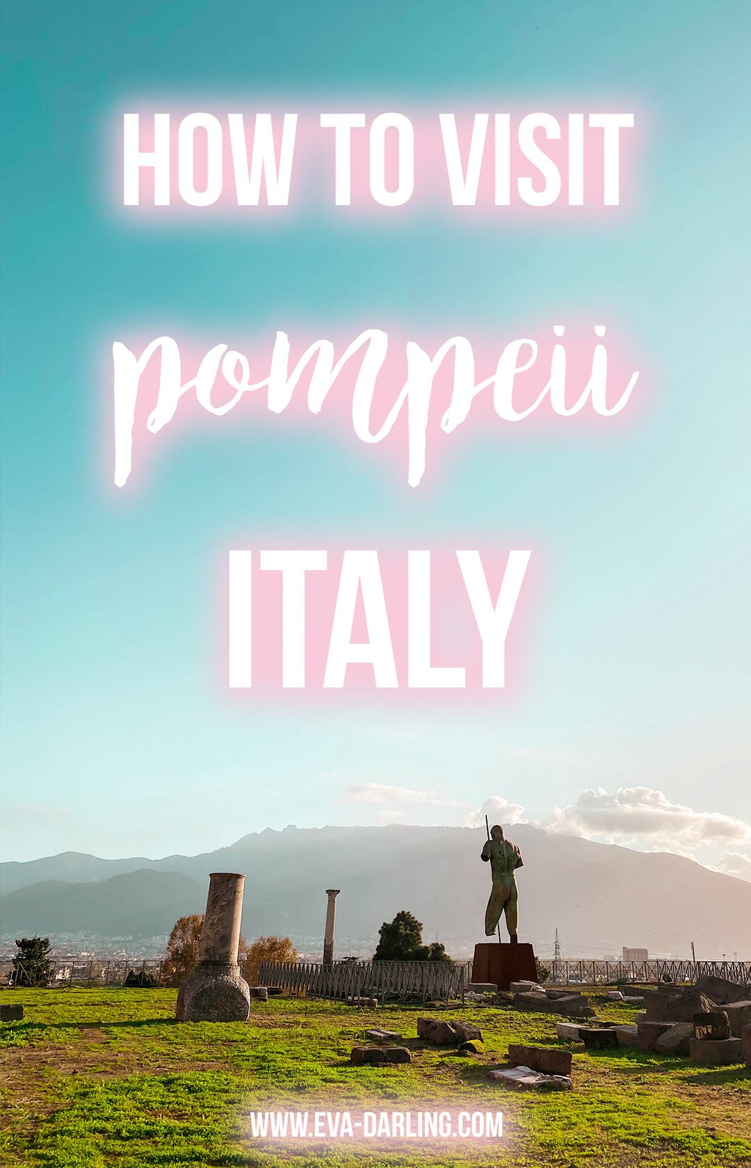 how to visit pompeii italy province of naples things to do in pompeii where to go in pompeii unesco world heritage site park admission travel blogger eva phan eva darling solo female travel traveler tips alone daedalus sculpture