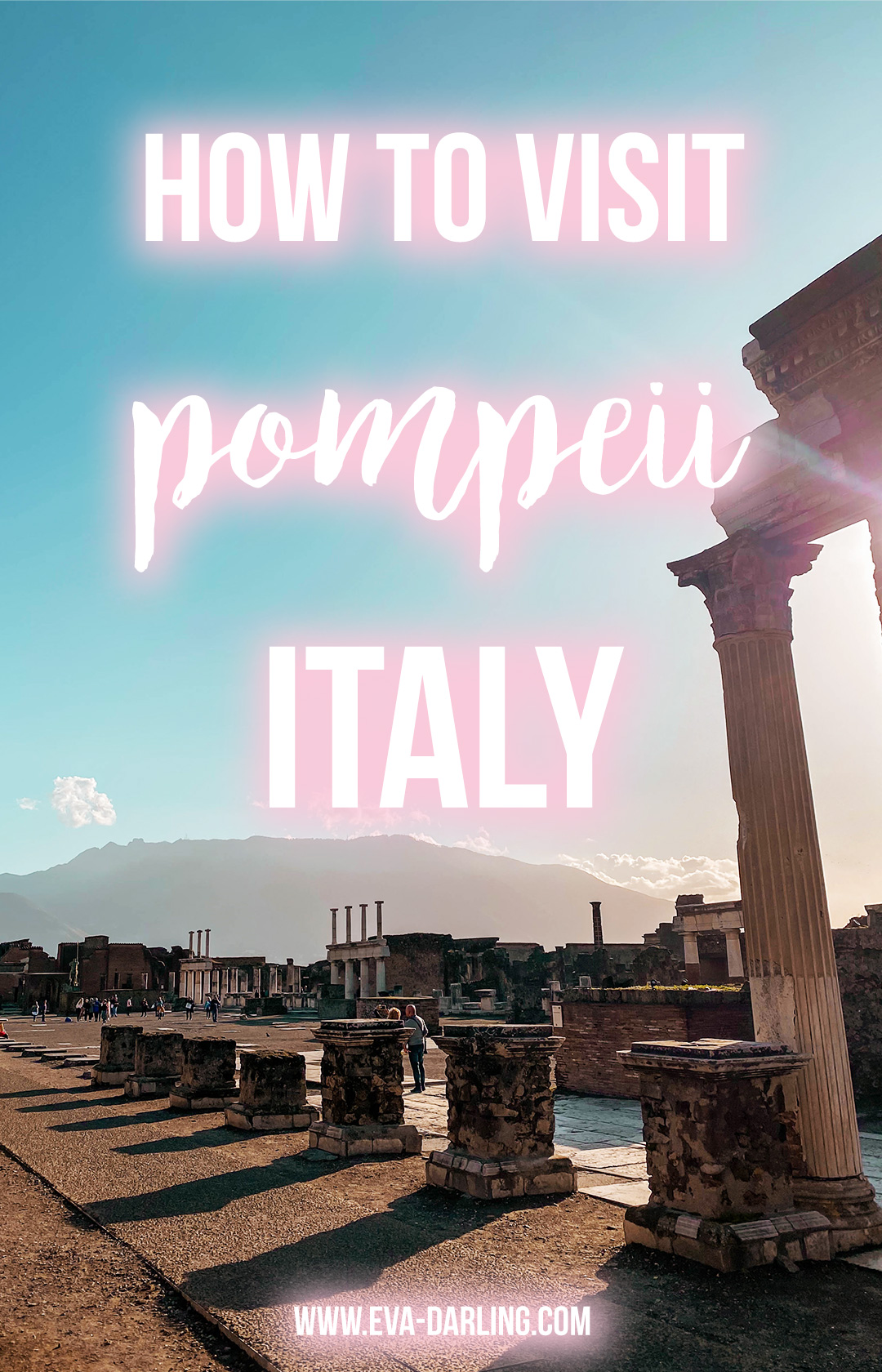 how to visit pompeii italy province of naples things to do in pompeii where to go in pompeii unesco world heritage site park admission travel blogger eva phan eva darling solo female travel traveler tips alone