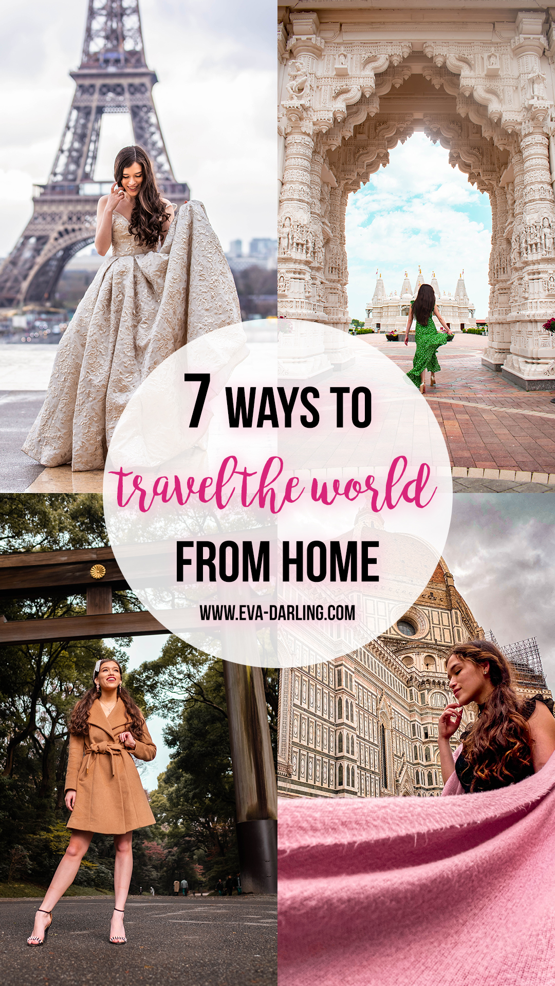 seven ways to travel from home paris france trocaderoeiffel tower baps shri swaminarayan mandi chicago illinois meiji jingu shrine harajuku shibuya tokyo duomo di firenze florence tuscany italy solo female travel tips virtual tour travel guide