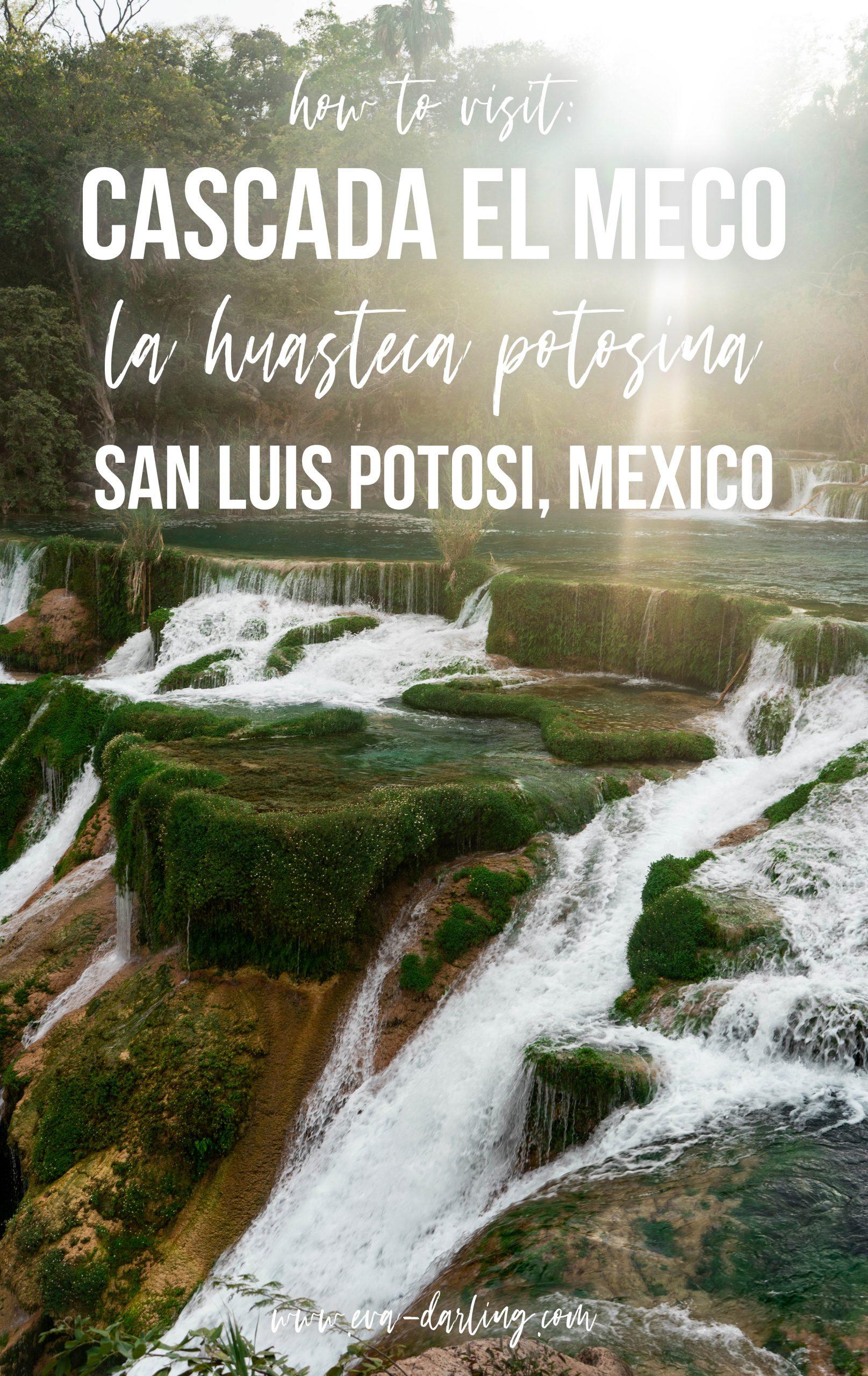 how to visit cascada el meco la huasteca potosina san luis potosi hidden gem secret waterfall mexico el naranjo salto del meco como llegar