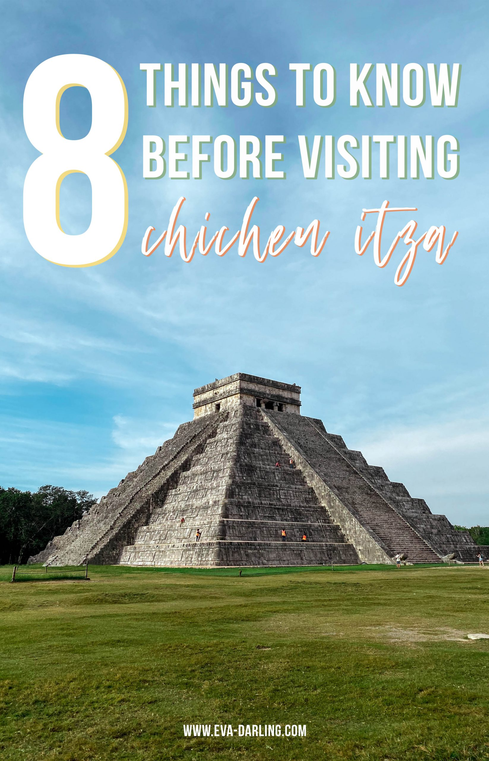 8 things first time visitors should know before going to chichen itza tulum day trip yucatan peninsula things to do mayan ruins el castillo pyramid temple of kukulkan